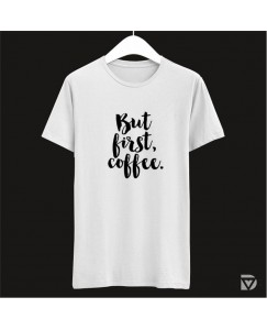 Desirevalley But First Coffee Half Sleeve White T-Shirt