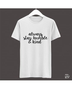 Desirevalley Always Stay Humble & Kind Half Sleeve White T-Shirt