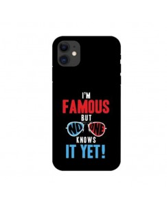Printyourthinks  I'm famous but no one knows it yet Iphone 11 Pro Mobile Cover